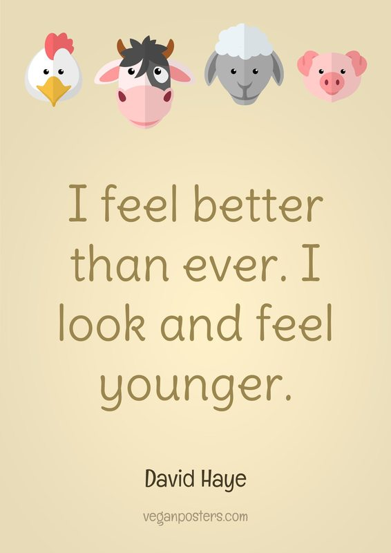 I feel better than ever. I look and feel younger.