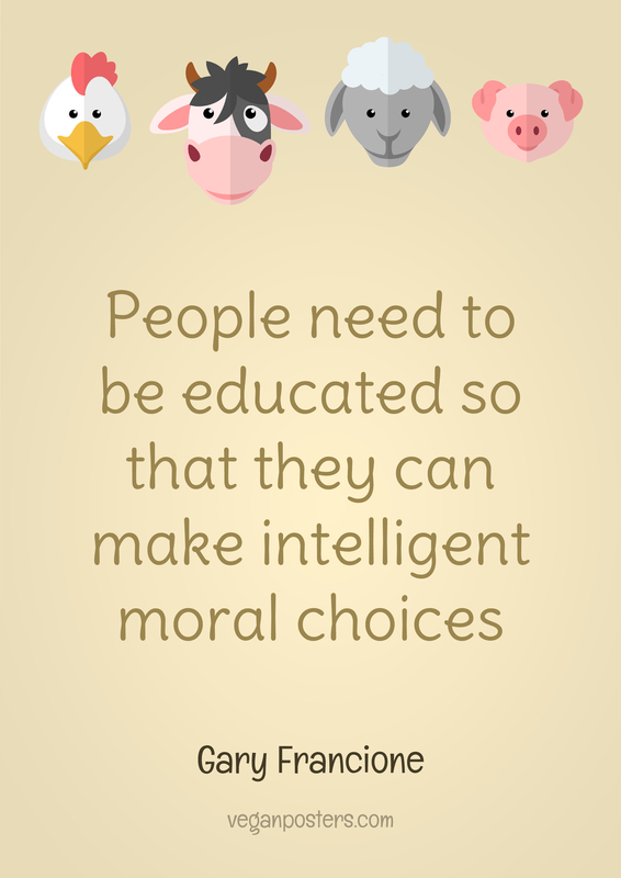 People need to be educated so that they can make intelligent moral choices