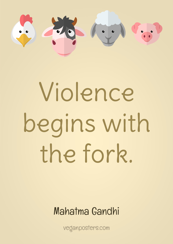 Violence begins with the fork.
