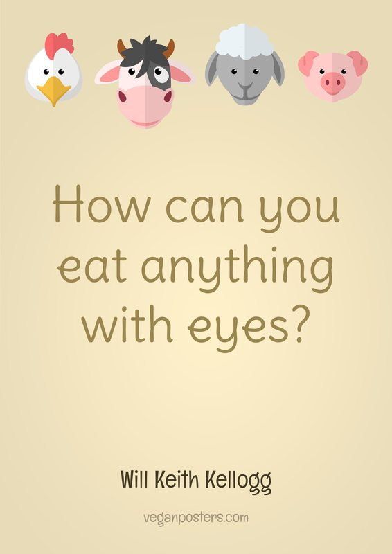 How can you eat anything with eyes?