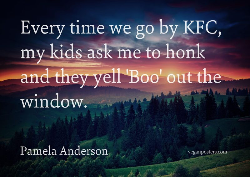 Every time we go by KFC, my kids ask me to honk and they yell 'Boo' out the window.