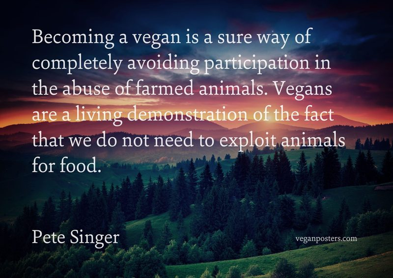 Becoming a vegan is a sure way of completely avoiding participation in the abuse of farmed animals. Vegans are a living demonstration of the fact that we do not need to exploit animals for food.