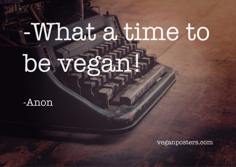 What a time to be vegan!