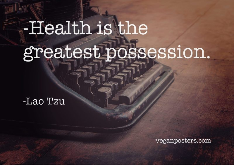 Health is the greatest possession.