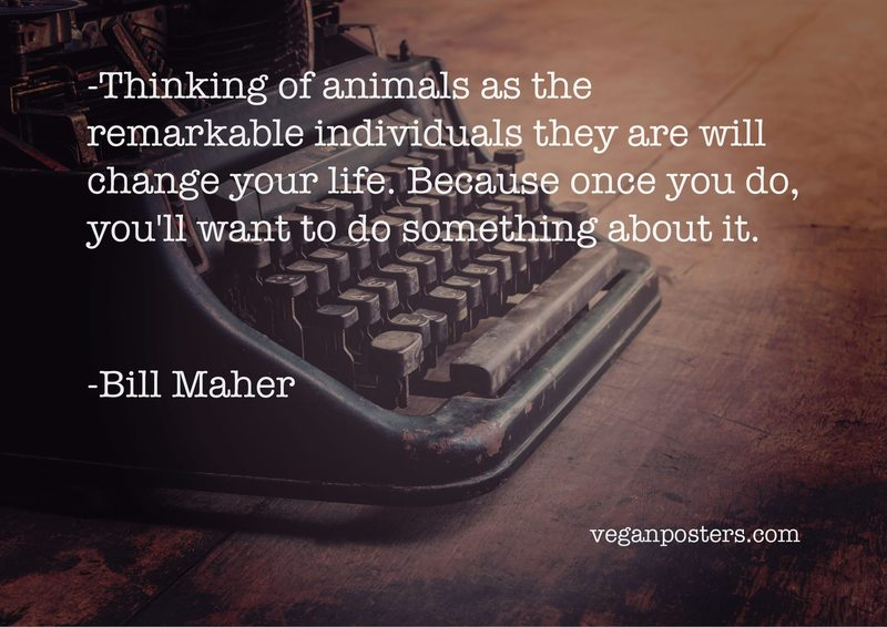 Thinking of animals as the remarkable individuals they are will change your life. Because once you do, you'll want to do something about it.