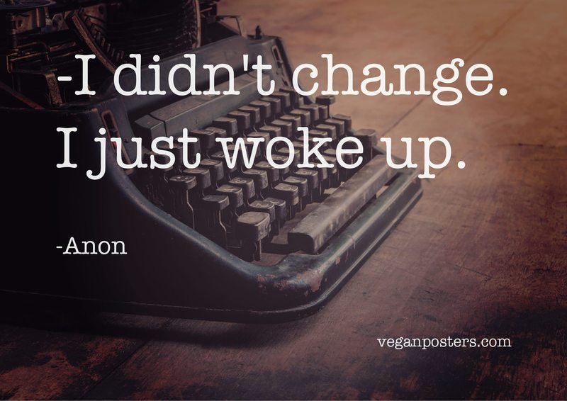 I didn't change. I just woke up.