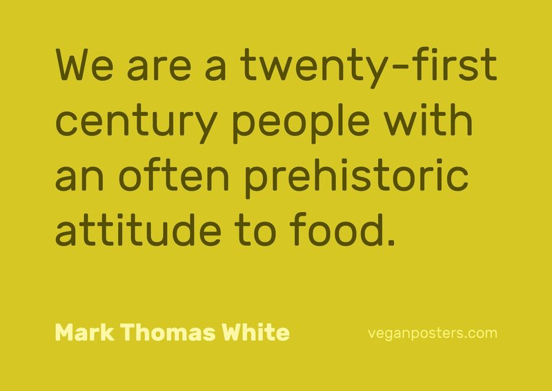 We are a twenty-first century people with an often prehistoric attitude to food.