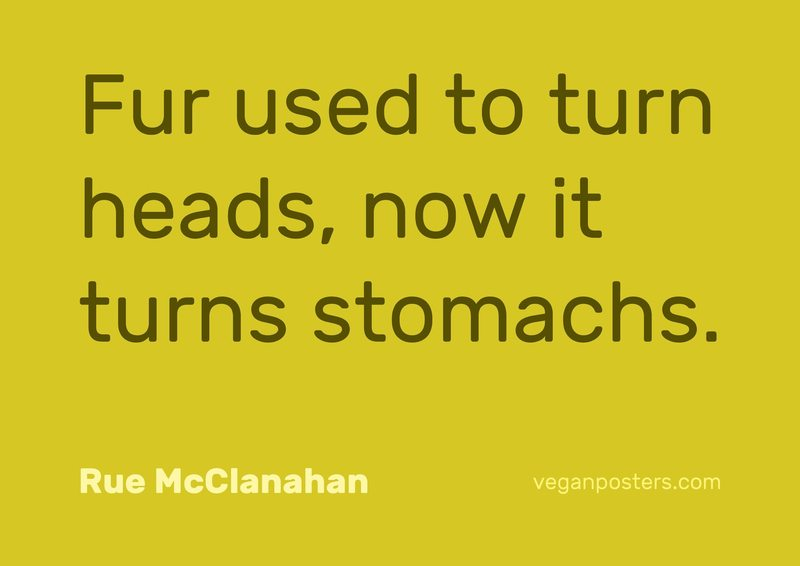 Fur used to turn heads, now it turns stomachs.