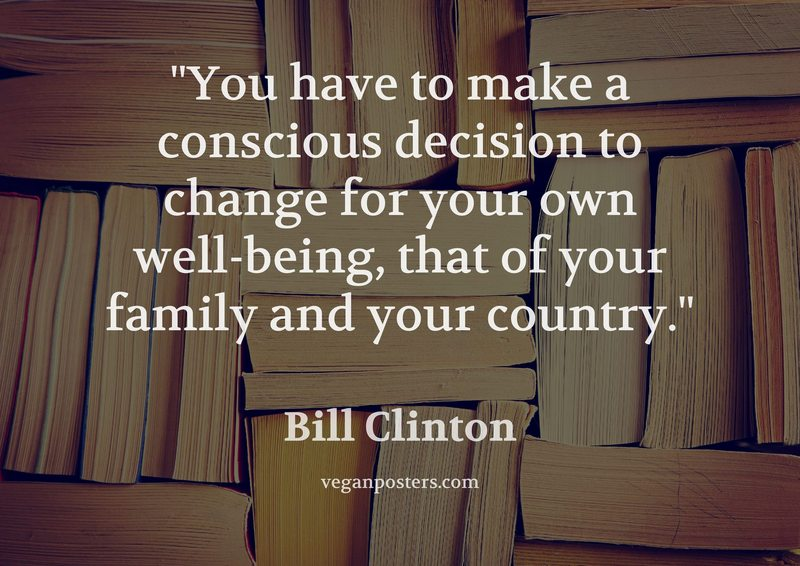 You have to make a conscious decision to change for your own well-being, that of your family and your country.