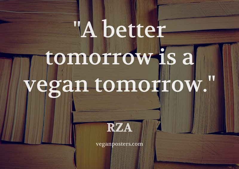 A better tomorrow is a vegan tomorrow.