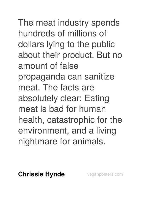 The meat industry spends hundreds of millions of dollars lying to the public about their product. But no amount of false propaganda can sanitize meat. The facts are absolutely clear: Eating meat is bad for human health, catastrophic for the environment, and a living nightmare for animals.