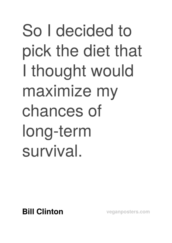 So I decided to pick the diet that I thought would maximize my chances of long-term survival.