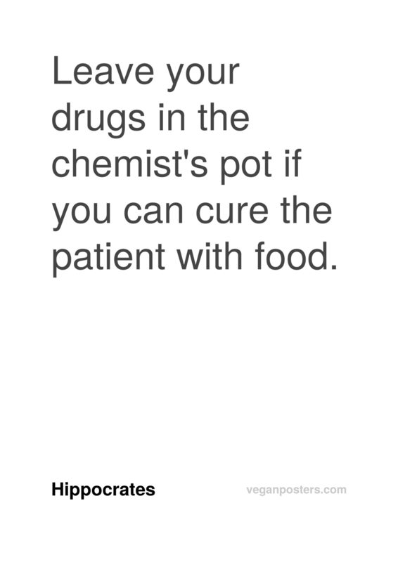 Leave your drugs in the chemist's pot if you can cure the patient with food.
