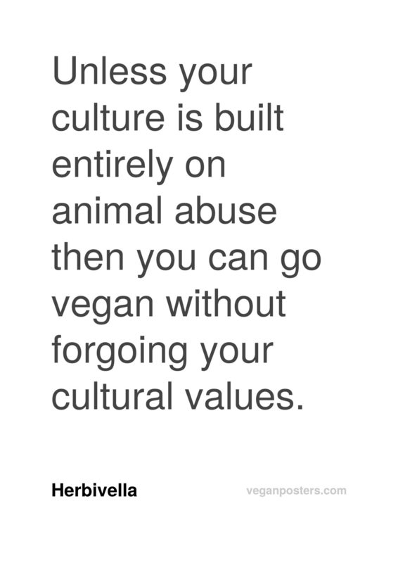 Unless your culture is built entirely on animal abuse then you can go vegan without forgoing your cultural values.