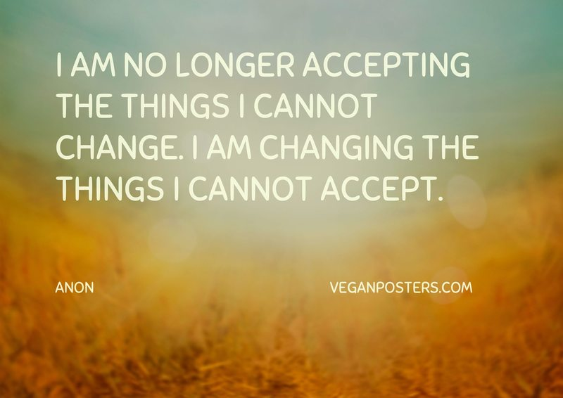 I Am No Longer Accepting The Things Vegan Posters