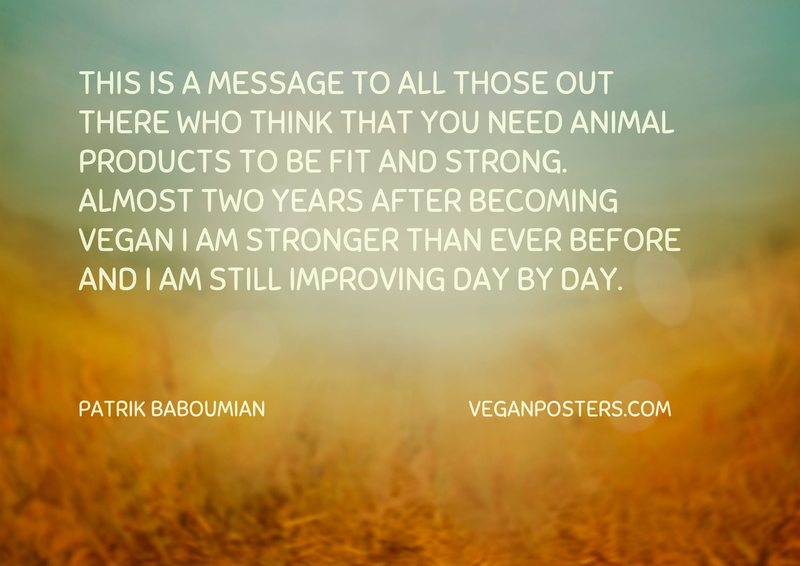 This is a message to all those out there who think that you need animal products to be fit and strong. Almost two years after becoming vegan I am stronger than ever before and I am still improving day by day.