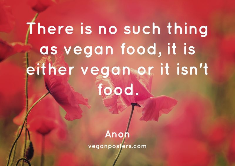 There is no such thing as vegan food, it is either vegan or it isn't food.