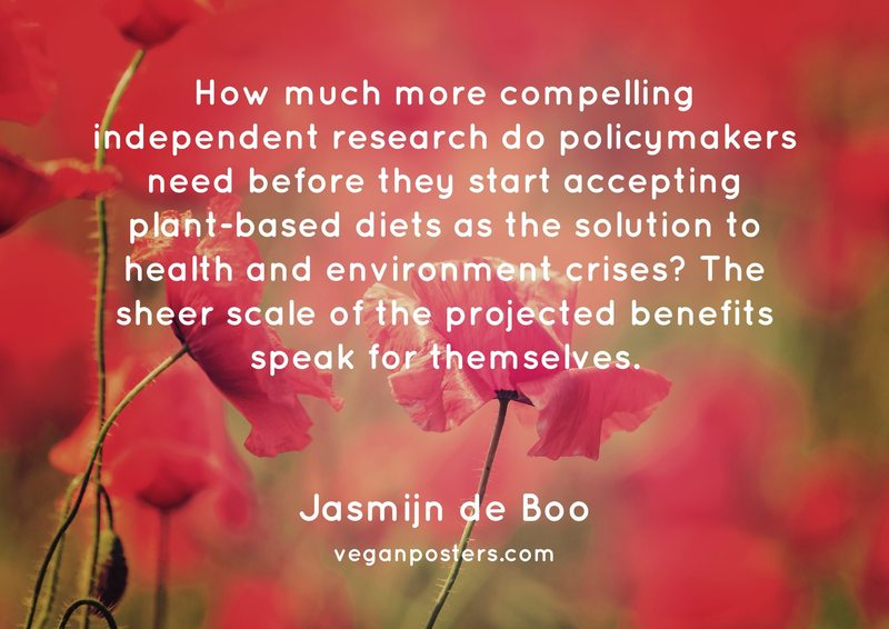 How much more compelling independent research do policymakers need before they start accepting plant-based diets as the solution to health and environment crises? The sheer scale of the projected benefits speak for themselves.