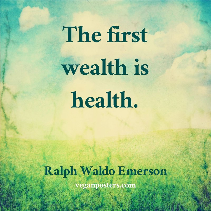The first wealth is health. | Vegan Posters