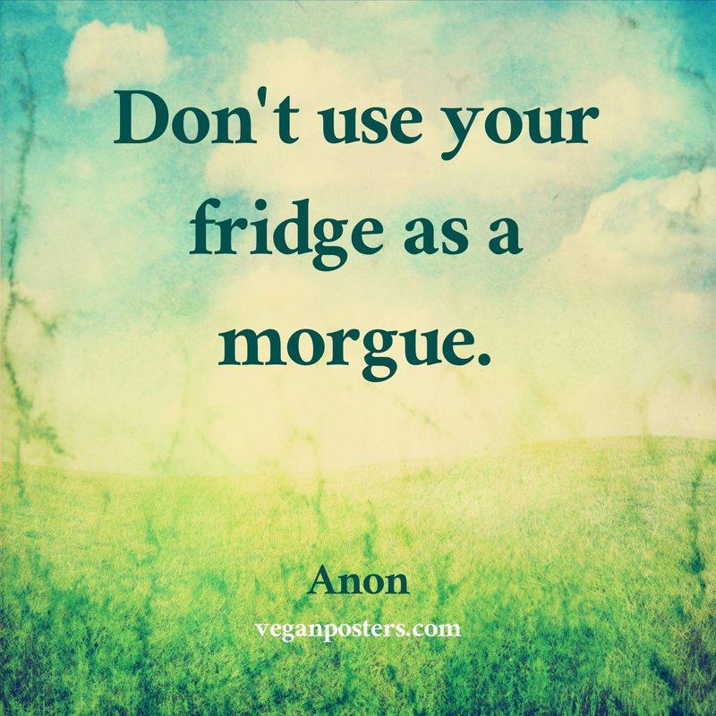 Don't use your fridge as a morgue.