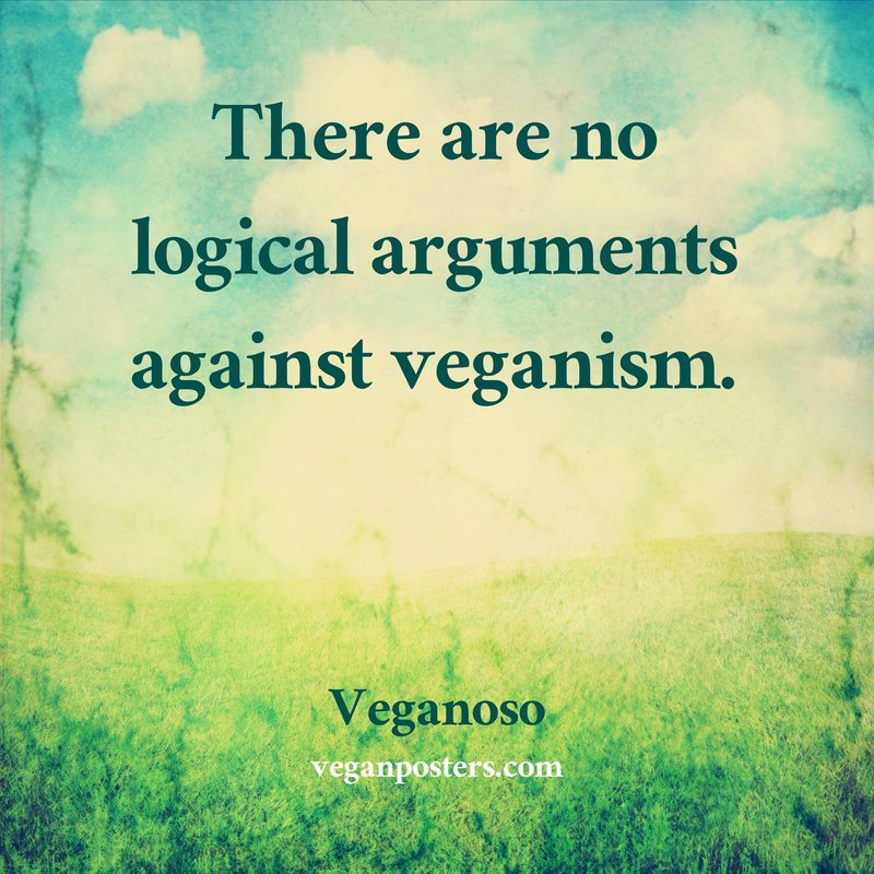 There are no logical arguments against veganism.