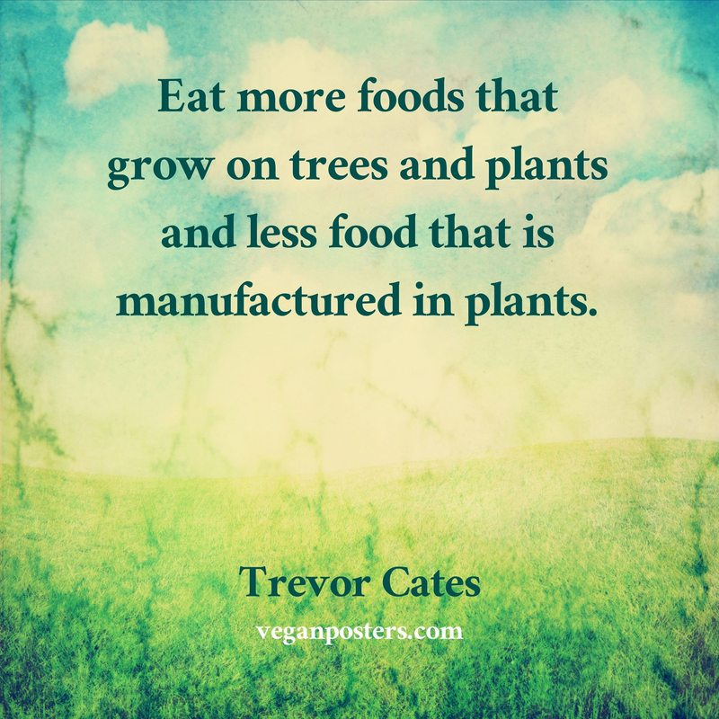 Eat more foods that grow on trees